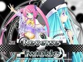 Reverse☆Twinkle